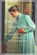 Cover of: Ibsen, Strindberg, and the intimate theatre | Egil Törnqvist