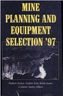 Cover of: Mine planning and equipment selection 1997