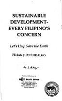 Cover of: Sustainable development-every Filipino's concern
