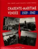 Cover of: Charente-Maritime Vendée, 1939-1945