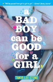 Cover of: A Bad Boy Can Be Good for a Girl | Tanya Lee Stone