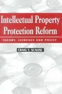 Cover of: Intellectual property protection reform | Craig T. Scalise