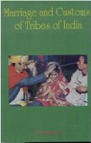 Cover of: Marriage and customs of tribes of India