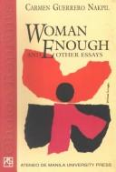Cover of: Woman enough and other essays | Carmen Guerrero Nakpil