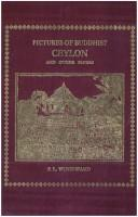 Cover of: Pictures of Buddhist Ceylon and other papers | F. L. Woodward