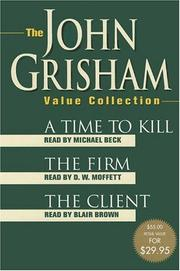 Cover of: The John Grisham Value Collection: A Time to Kill, The Firm, and The Client (John Grishham)