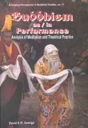 Cover of: Buddhism as/in performance