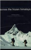Cover of: Across the frozen Himalaya