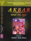 Cover of: Akbar and his age | edited by Iqtidar Alam Khan.