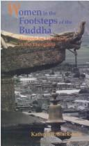 Cover of: Women in the footsteps of the Buddha