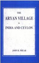 Cover of: The Aryan village in India and Ceylon