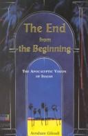 Cover of: The end from the beginning