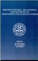 Cover of: Proceedings of the Second International Symposium on Process Control, Diagnostics, and Modeling in Semiconductor Manufacturing