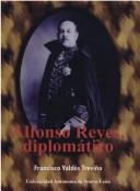 Cover of: Alfonso Reyes, diplomático