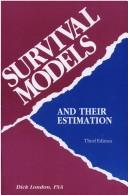 Survival models and their estimation by Dick London