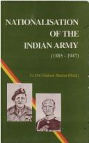 Cover of: Nationalisation of the Indian army, 1885-1947