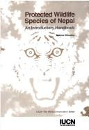Cover of: Protected wildlife species of Nepal | Nabina Shrestha