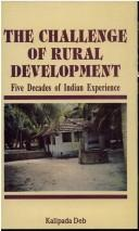 Cover of: The challenge of rural development | Kalipada Deb