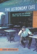 Cover of: The astronomy cafe | Sten F. Odenwald