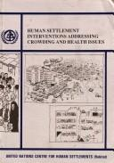 Cover of: Human settlement interventions addressing crowding and health issues. |