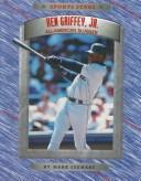 Cover of: Ken Griffey, Jr., all-American slugger