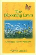 Cover of: The blooming lawn | Yvette Verner