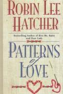 Cover of: Patterns of love | Robin Lee Hatcher