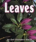 Cover of: Leaves | Gail Saunders-Smith