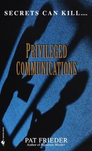 Cover of: Privileged communications | Pat Frieder