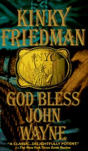 Cover of: God Bless John Wayne (Kinky Friedman Novels) | Kinky Friedman