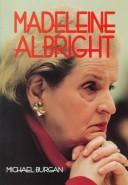 Madeleine Albright by Michael Burgan