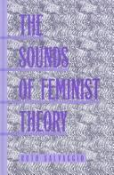 Cover of: The sounds of feminist theory | Ruth Salvaggio