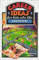 Cover of: Career ideas for kids who like computers
