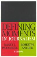 Cover of: Defining moments in journalism
