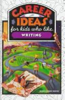 Cover of: Career ideas for kids who like writing