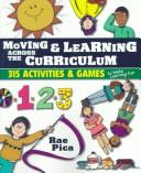 Cover of: Moving & learning across the curriculum