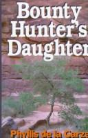 Cover of: Bounty hunter's daughter: a western story