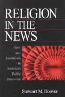Religion in the news by Stewart M. Hoover