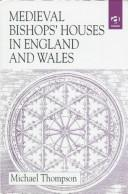 Cover of: Medieval bishops' houses in England and Wales