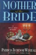 Cover of: Mother of the bride | Patricia Tichenor Westfall