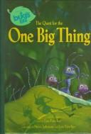 Cover of: The quest for the One Big Thing