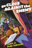 Cover of: Go close against the enemy