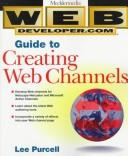 Cover of: Web developer.com guide to creating Web channels | Lee Purcell