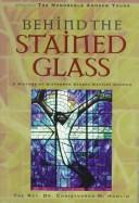 Cover of: Behind the stained glass | Christopher M. Hamlin