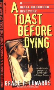 Cover of: A Toast Before Dying (Mali Anderson Mystery) | Grace F. Edwards