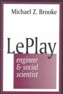 Cover of: Le Play: engineer and social scientist