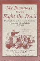 Cover of: My business was to fight the Devil