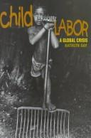 Cover of: Child labor: a global crisis