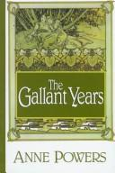 The gallant years