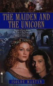 Cover of: The Maiden and the Unicorn | Isolde Martyn